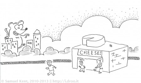 Run from the cheese!
